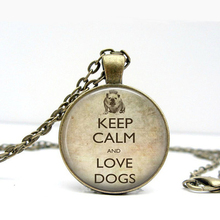 Keep Calm And Love Dogs Logo Pendant Necklace Animal Charm Bronze Chain Handmade Necklace Vintage Pendant Necklace Women Jewelry
