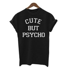 CUTE BUT PSYCHO t shirt women printed design couple lovers t shirt USA size XS-2XL(China)