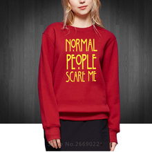 Normal People Scare Me Brand New Women Sweatshirts Lady Cotton Casual Woman Hoodies Hipster Street Girl Pullover