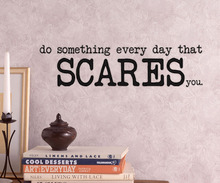 Do Something Every Day That Scares You Stickers Wall Decor Kids Decals Cheap Wallpaper For Bedroom Decoration(China)