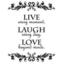 Live Every Moment, Laugh Every Day, Love Beyond Words Wall Decal Sticker Art Decor:black(China)