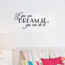 Vinilos Paredes IF YOU CAN DREAM IT YOU CAN DO IT Vinyl Word Quote Wall Decal Love Inspire Stickers Home Decor Living Room ZZ(China)