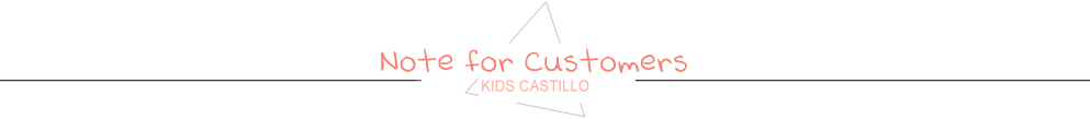 KIDS CASTILLO Note for customers