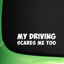 My Driving Scares Me Too Vinyl Decal External Fitting Die cut stickers for windows cars trucks any hard smooth surface White(China)