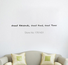 good friends, good food, good times home decoration wall art decals living room wallpaper bedroom wall stickers quote(China)