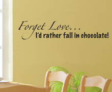 Forget Love I'd rather Fall In Chocolate wall art decals home decoration living room decorative stickers quote murals