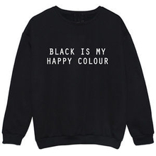 Black Is My Happy Colour Black Crewneck Sweatshirts Women Fashion Clothing Jumper Outfits Girls Pullover Hoodies Sweats