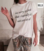 im sorry its just that i literally do not care at all T-Shirt Unisex Fashion Claming Tees Girl Cute Cotton Tops Hipster Tumblr