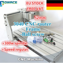 [EU STOCK/FREE VAT] 3040 Desktop CNC Router Milling Machine 52mm mechanical kit ball screw with speed regulator&300w spindle(China)