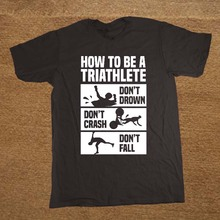 Fashion How To Triathlon Funny T-shirt Birthday Christmas Gift Men Short Sleeve O Neck Cotton T Shirts(China)