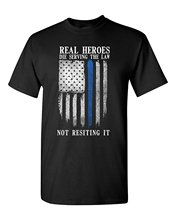 100% Cotton  Short Sleeve T-Shirt Real Heroes Die Serving The Law Not Resiting It Police USA T Shirt Male Tee Shirt Designer