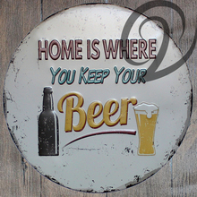 Home is Where You Keep Your Beer Vintage Bar Pub Home Cafe Wall Poster Shabby Chic Tin Signs 30cm Beer Signs Round Tin Plates(China)