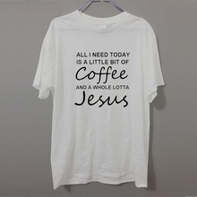 All I Need Today Is a Little Bit of Coffee and a Whole Lotta Jesus T Shirt Men Funny Cotton Short Sleeve T-shirt  camiseta