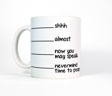 Poop Mug Shhh Almost Now You May Speak mugs mens husband Tea mugen mug home decal milk  wine beer friend gifts novelty travel