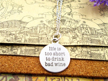 "12pcs/lot Fashion stainless steel necklace ""Life Is Too Short To Drink Bad Wine"" Pendant necklace Gift more style for choosing(China)"