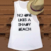 Cropped Women Tank Top Sleeveless Crewneck No One Likes A Shady Beach Letters Printed O-Neck Round Neck T-Shirt T-Shirts Bts(China)