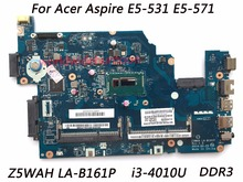 Superior Quality Laptop Motherboard For Acer Aspire E5-531 E5-571 Motherboard i3-4010U Z5WAH LA-B161P NBML811002 DDR3(China)
