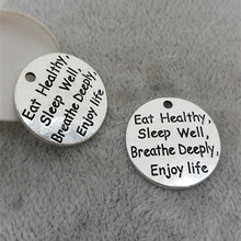 50pcs/lot 25mm Ancient silver lettering Eat Healthy,Sleep Well,Breathe Deeply,Enjoy Life charms pendant for bracelet DIY