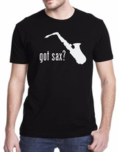 Summer latest Hot Topic Men Short Sleeve Got Sax? SaxophoneMen's Printed High Quality Cotton T-shirt(China)