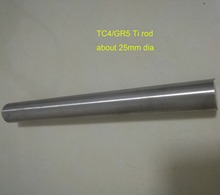 25mm Dia TC4 Titanium Bars Industry Experiment Research DIY GR5 Ti Rod,Length about 200 mm/pc