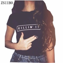 ZSIIBO OCNVTX11 Killin It Fashion Women T shirt Tops Harajuku Tee White Black Short Sleeve tshirts Casual Night Club Clothing