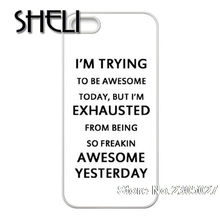 SHELI Every New Day I'm Trying To Be Awesome Today Quotes Best Protection Cover Case For Iphone 4 4S 5 5S 5C 6 6s 6 PLUS 6s plus(China)