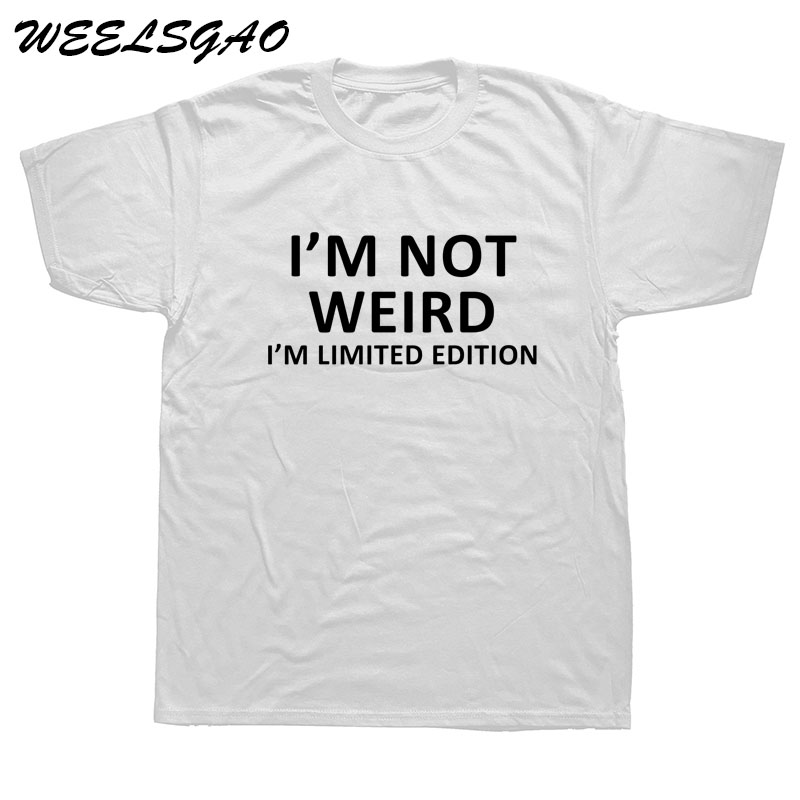 I/'m Not Weird I/'m Limited Edition Funny T-Shirt