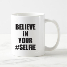 Funny Believe In Your Selfie Mug Cup Novelty Selfie Mugs Cup Joke Humor Saying Quote Pun Gift Stylish Creative Cool Present 11oz(China)