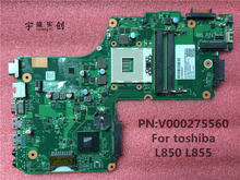 Free shipping New For Toshiba satellite C850 C855 L850 L855 laptop motherboard V000275560 6050A2541801-MB-A02 Warranty:90 Days