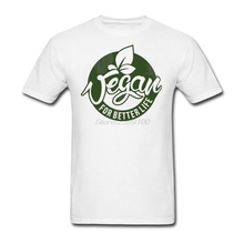 Men Man's Funny Vegan for better life Vegetarian T-shirt White Short Sleeve Custom T Shirts Men