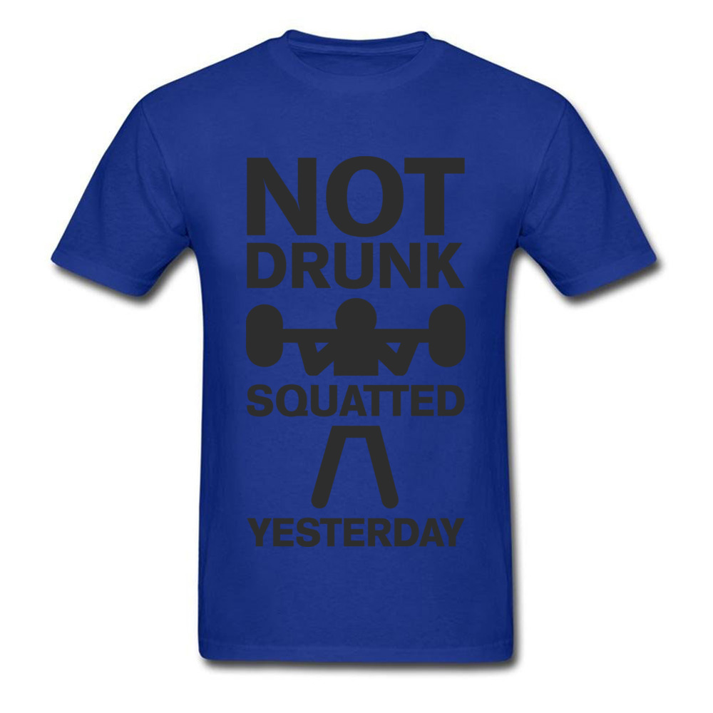 Design Top T-shirts Brand Crewneck Not Drunk. Squatted Yesterday 100% Cotton Men Tops T Shirt Crazy Short Sleeve Top T-shirts Not Drunk. Squatted Yesterday blue