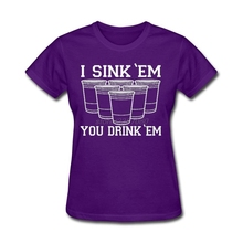 T Shirt Maker I Sink Em You Drink Em Beer Pong Design 100% Cotton Girl Math t Shirt 3d Printed Lady Short Sleeved T-Shirts