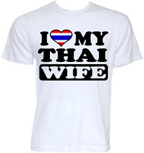 MENS FUNNY COOL NOVELTY THAI WIFE THAILAND FLAG SLOGAN JOKE T-SHIRTS GIFTS IDEAS Short Sleeve Cotton T Shirts Man Clothing