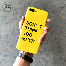 "From Jenny Yellow Case For iPhone 6 7 7plus 6splus 6s+ pro TPU soft back cover ""don't think too much"" phone casing shell(China)"