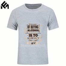 T Shirt Men Cotton OF BUYING ALCOHOL IS TO OUT OF IT 3D Dress Tees Funny Clothing Tops Men's T-Shirt