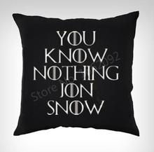 "New Custom Color You Know Nothing Jon Snow Game of Thrones Cushion Cover Decorative Throw Pillow Case Funny Gift Home Decor 18""(China)"