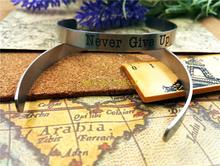 "stainless steel Cuff bracelet ""Never Give Up"" for women or men Handmade bangle inspirational jewelry gift china import goods(China)"