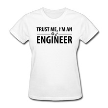 Woman I am an engineer Political short sleeve T-shirt awesome White(China)
