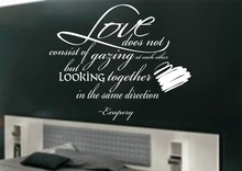 Love does not consist of gazing at each other wall art sticker quote Bedroom Wall Decals 3 sizes(China)