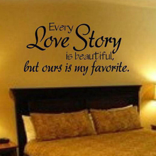 large size free shipping romantic bedroom sticker -- every love story is beautiful vinyl wall decal quote stickers ,L2013(China)