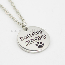 "2015 New style ""Don't shop ADOPT"" Necklace Dog Paw Print Tag Pet Lover Dog Rescue silver pendant necklace Wholesale Jewelry"
