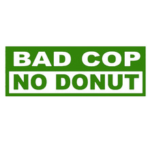 Bad Cop No Donut Exquisite Hand-carved Lettering Art Sitcker for Bumper Motorcycle Door Laptop Car Styling Vinyl Decal 10 Colors(China)