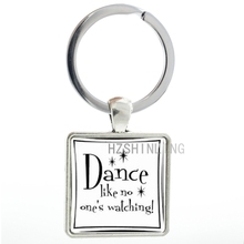Dance like no one's watching keychain fashion keyring love dancing jewelry vintage men women dancers key chain ring holder AA64(China)