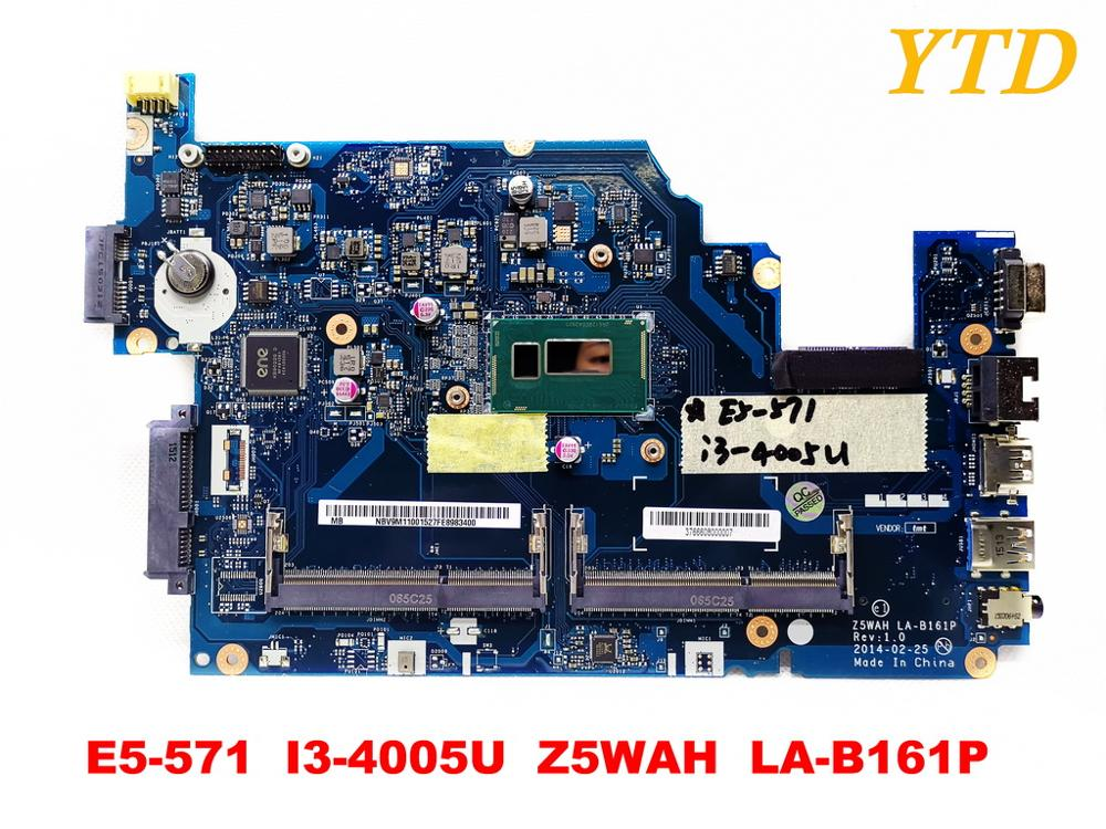 Original for ACER E5-571G laptop motherboard E5-571  I3-4005U  Z5WAH  LA-B161P tested good free shipping