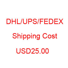 Dhl / Fedex / Ups /Ems extra shipping cost USD25.00 for fast shipping delivery 5-9 days service(China)