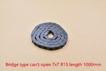 bridge type can't open plastic 7mmx7mm drag chain with end connector R15 or R18 L 1000mm engraving machine cable CNC router 1pcs