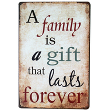 A family is a gift that lasts forever Metal Decor Plaque Tin Vintage Language Sign Motto letter Plate display SPM10-8 20x30cm(China)