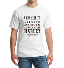 I Promise My Leather And Ride You Harley T Shirts Men Short Sleeve Man T-Shirt Cotton O Neck Mens tshirt Euro Size Male Tops Tee