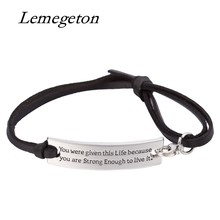 Lemegeton You Were Given This Life Because You Are Strong Enough To Live It Adjustable Leather Personalized Jewelry for Women(China)