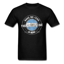 Have No Fear The Argentine Is Here T Shirt Plus Size Short Sleeve Custom Fashion Camiseta Cotton T Shirts Fitness Men(China)